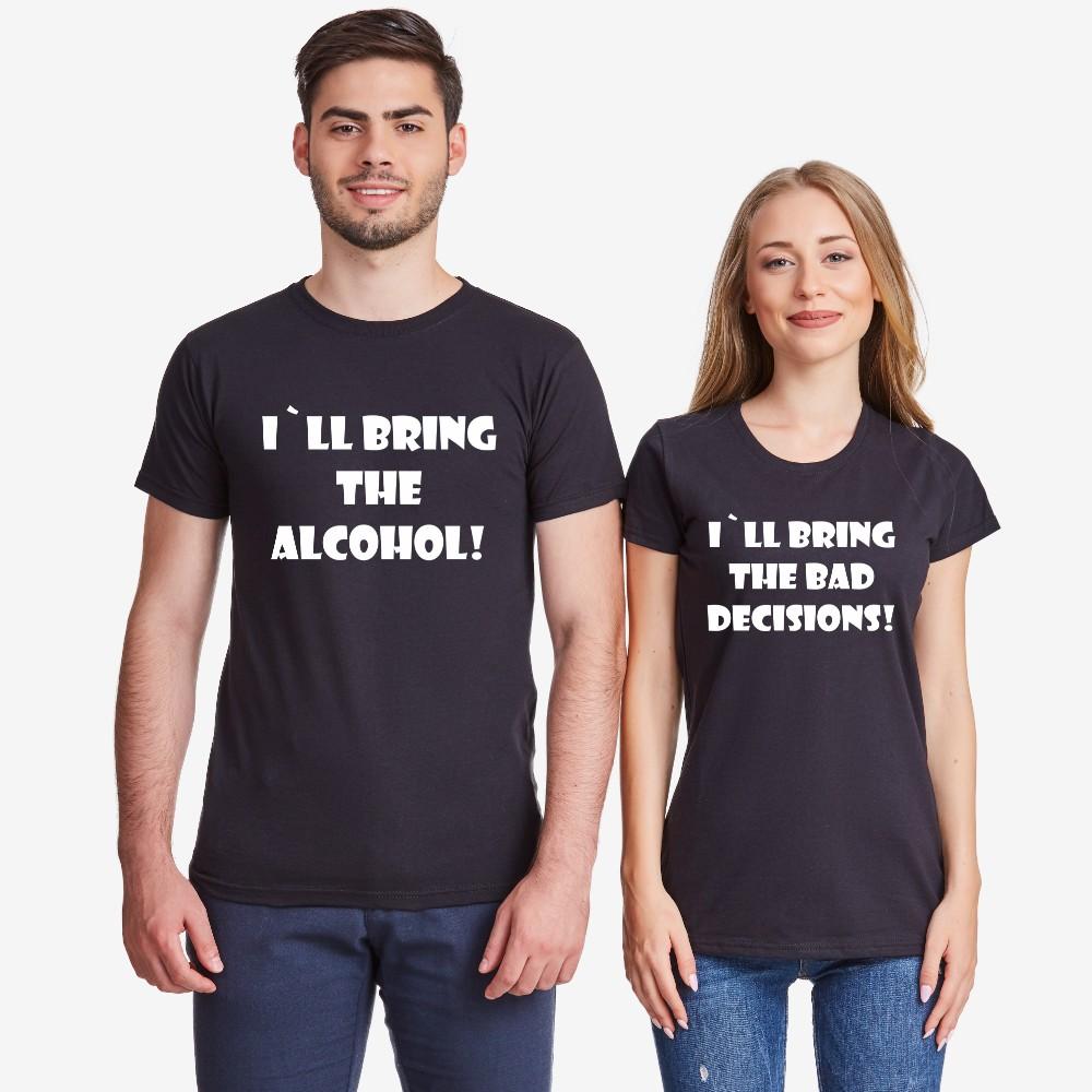 Комплект тениски за двойки в черно I'll bring alcohol/bad decisions