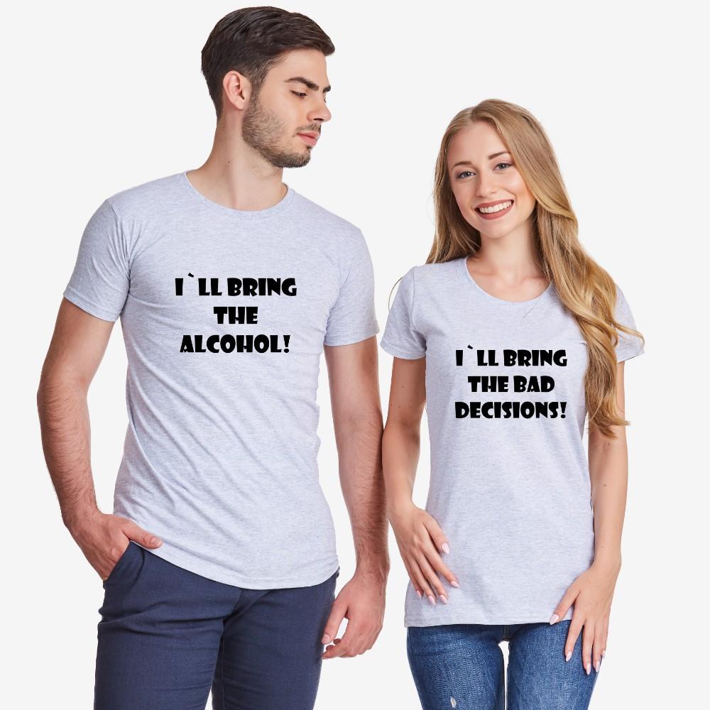 Тениски за двойки в сиво I'll bring alcohol/bad decisions