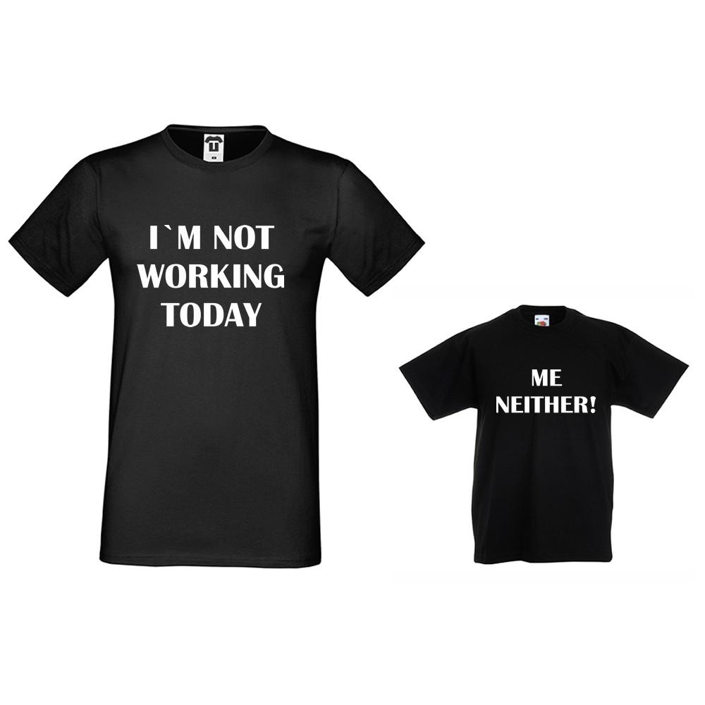 Комплект в черно или бяло - Мъжка тениска и детска тениска Not Working today, Me Neither