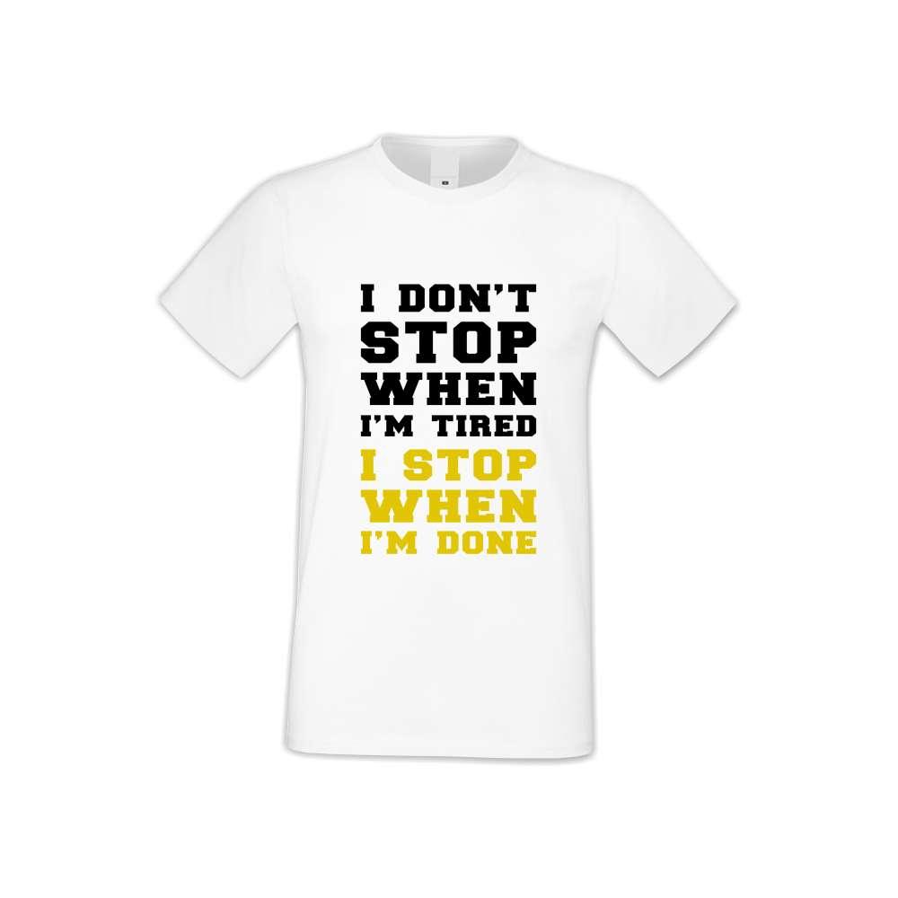 Мъжка бяла тениска I don't stop when I'm tired