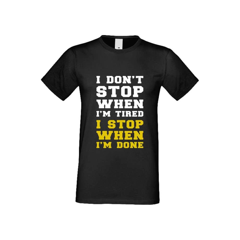 Мъжка тениска I don't stop when I'm tired черна
