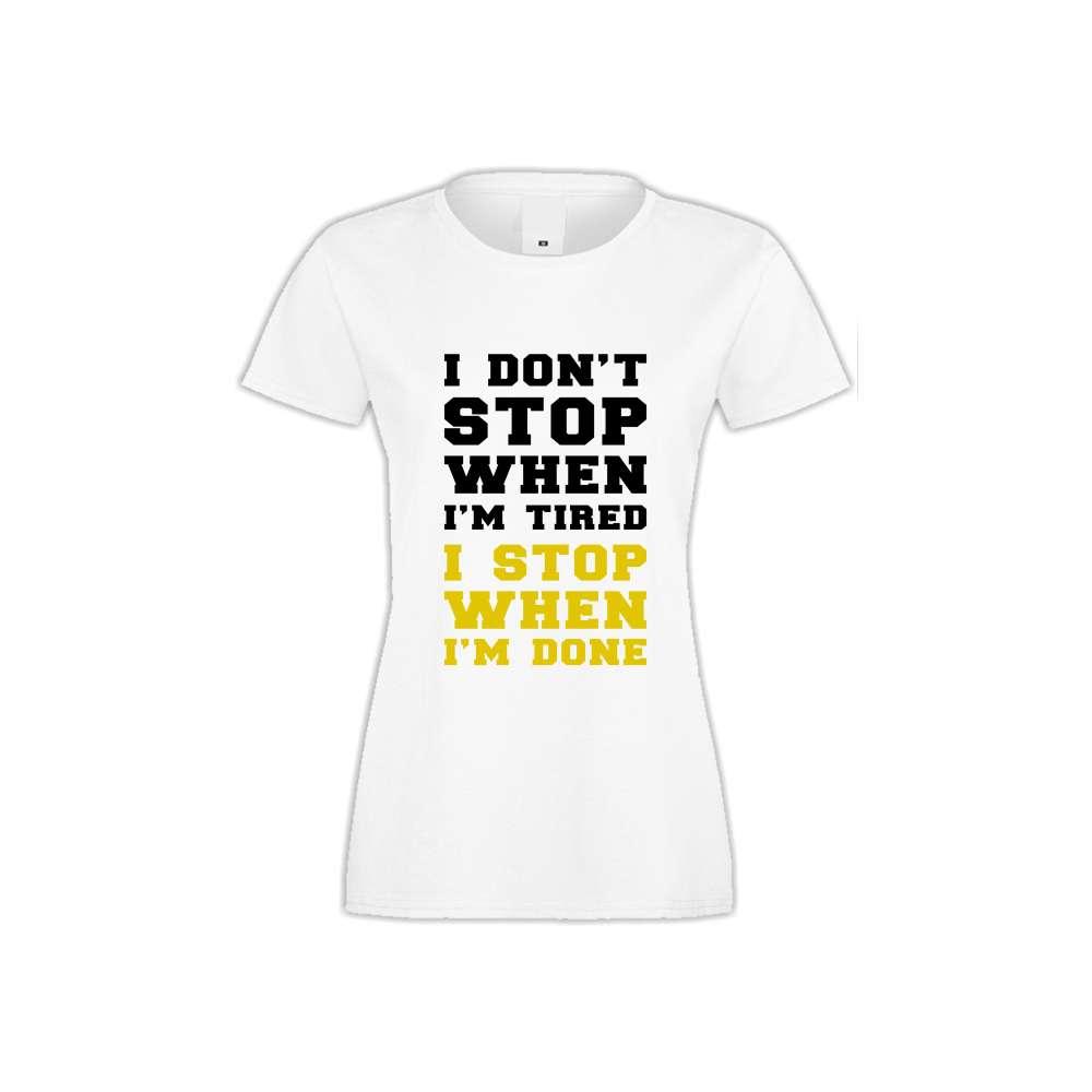 Дамска бяла тениска I don't stop when I'm tired