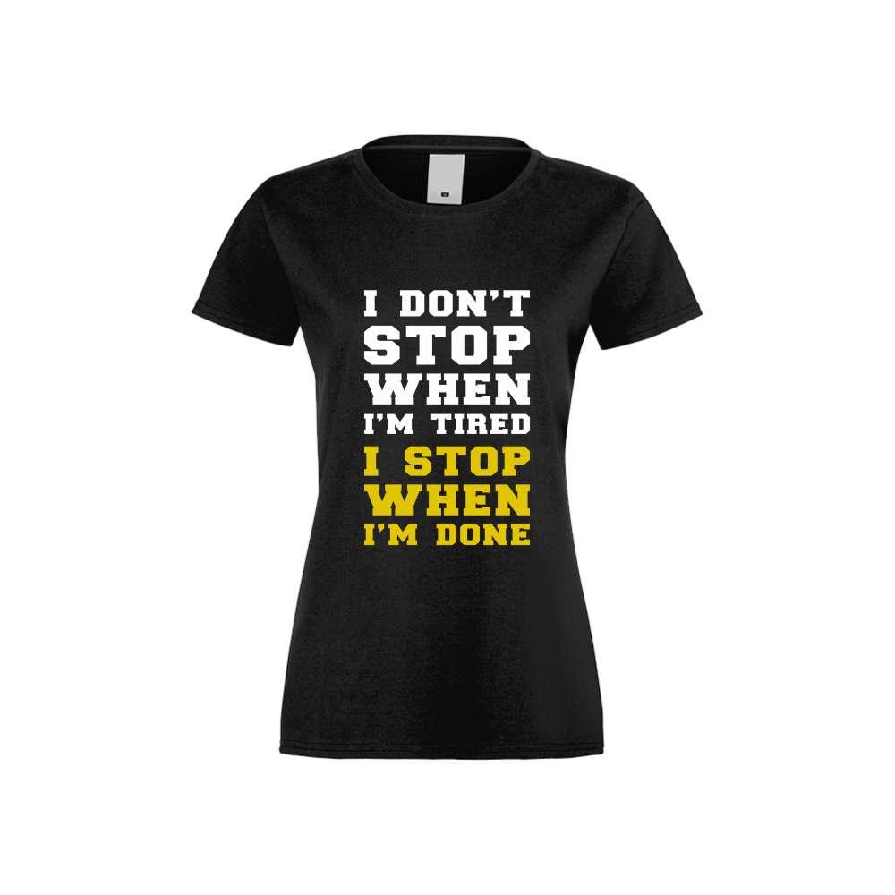 Дамска тениска I don't stop when I'm tired черна